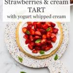 Strawberries & cream tart with yogurt whipped cream