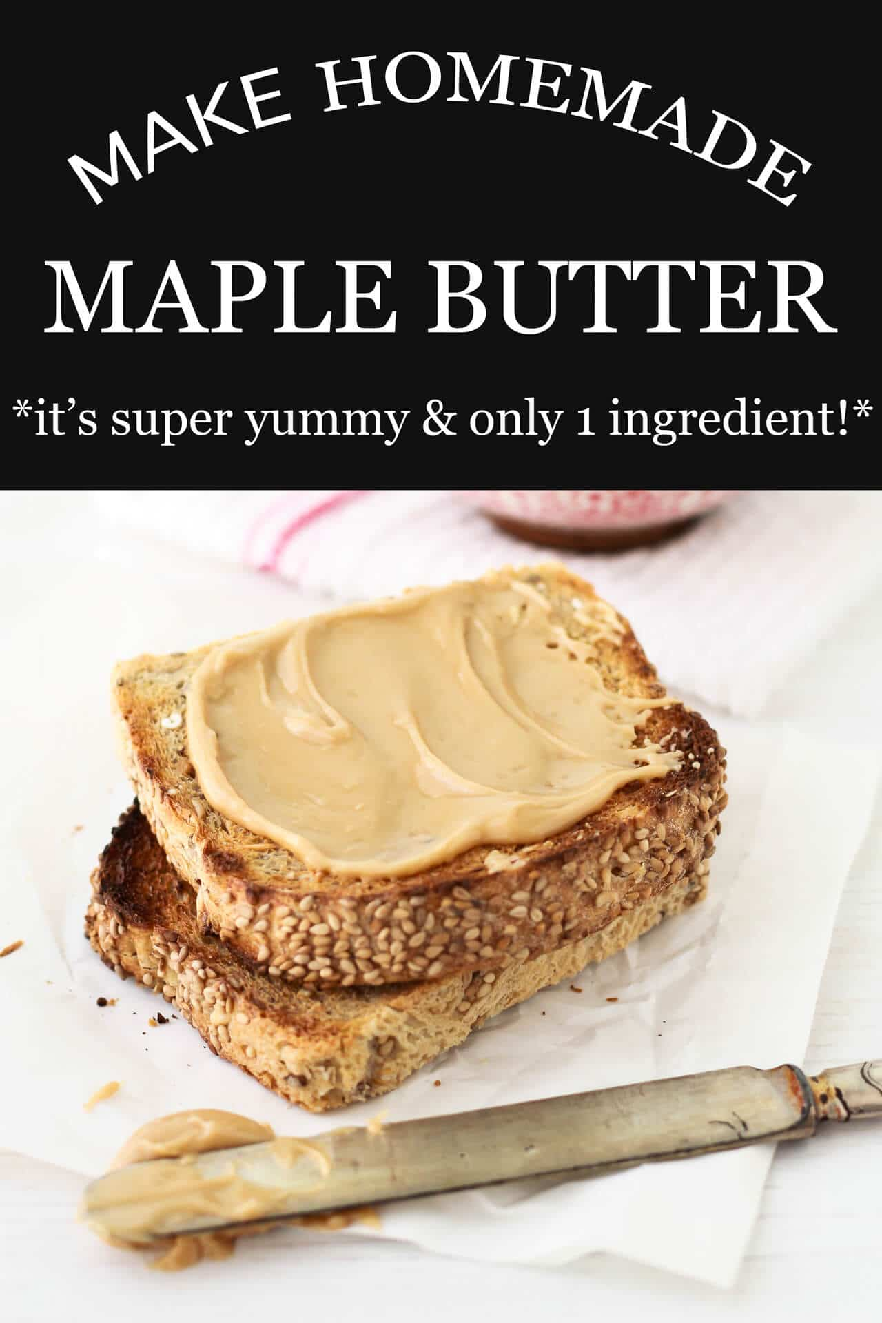 homemade maple butter spread onto whole grain toast