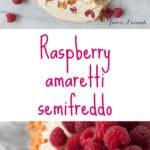 Raspberry amaretti semifreddo-an italian ice cream cake made with fresh raspberries and amaretti biscuits