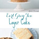 Earl Grey tea layer cake made with 3 types of Earl Grey