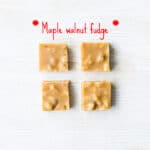 Traditional maple fudge with walnuts