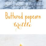 Movie theatre buttered popcorn brittle
