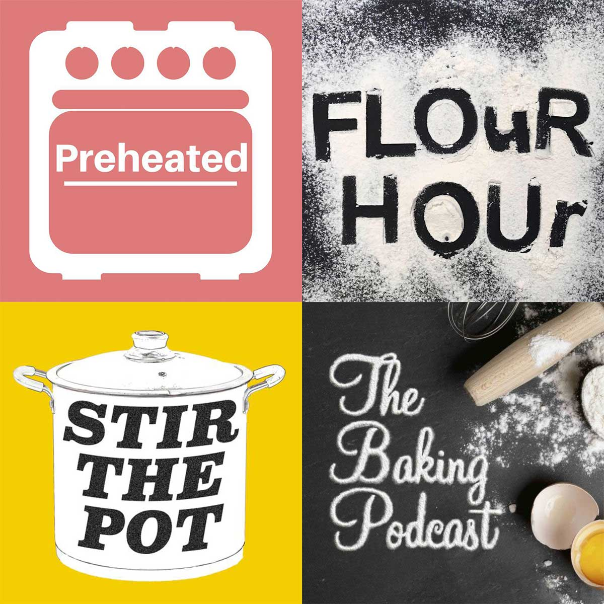 Logos for four baking podcasts: Preheated, Flour Hour, Stir The Pot, The Baking Podcast