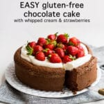 Easy gluten-free chocolate cake with whipped cream and strawberries