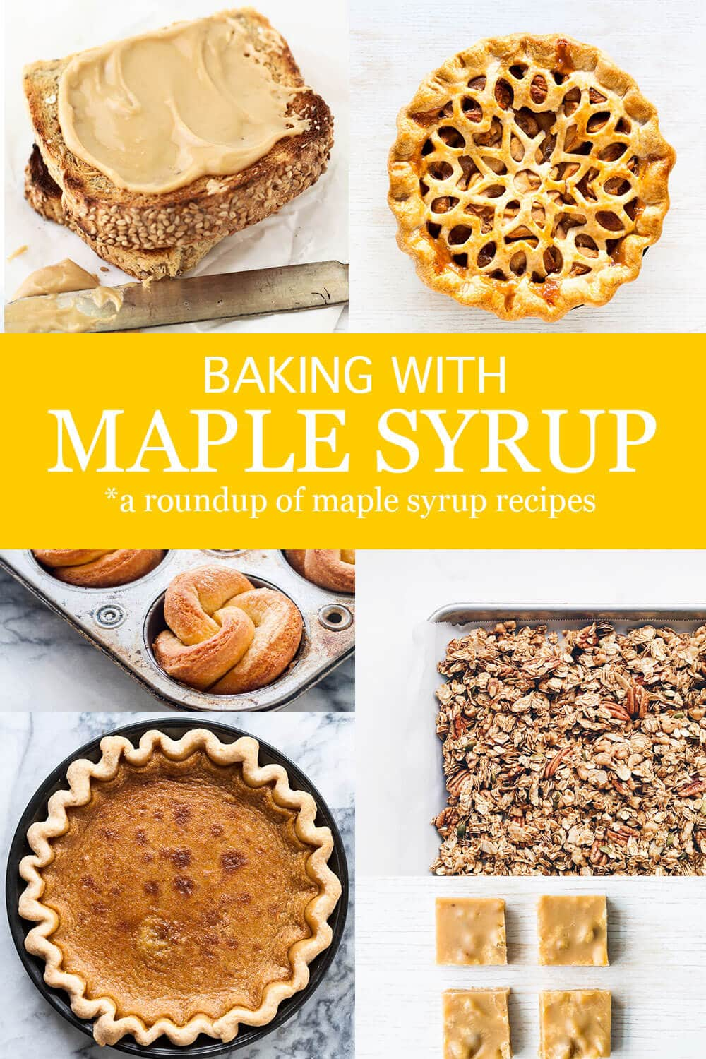 A collage of maple syrup recipes including maple butter, maple apple pie, maple brioche buns, maple granola, maple pie, and maple fudge
