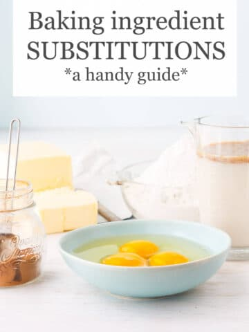Baking ingredient substitutions guide with eggs, dairy, sugar, butter, and flour