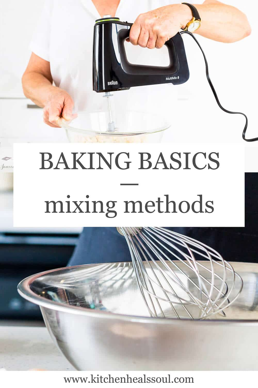 Baking basics: mixing methods featuring a photo mixing cake batter using electric mixer and a photo of whisking ingredients by hand