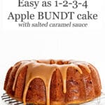 Easy as 1-2-3-4 apple bundt cake drizzled with salted caramel sauce, set over a wire rack