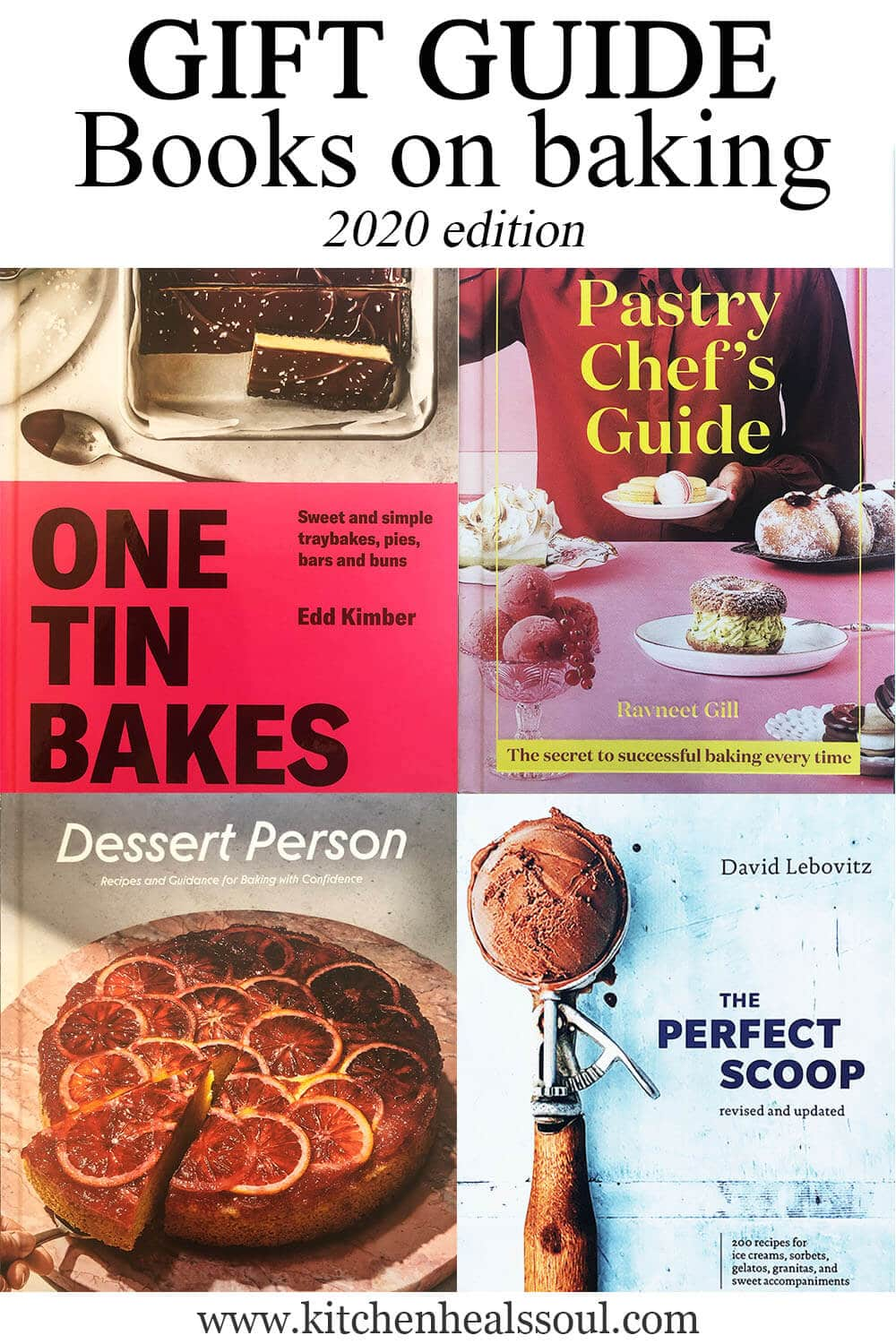 2020 Gift Guide: Books on baking featuring covers of One Tin Bakes, The Pastry Chef's Guide, Dessert Person, and The Perfect Scoop