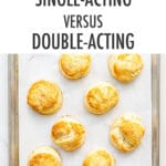 A sheet pan of biscuits and single versus double acting baking powder