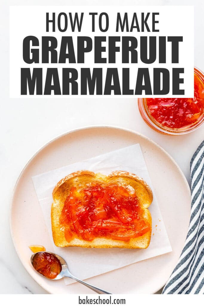 Grapefruit marmalade on toast.